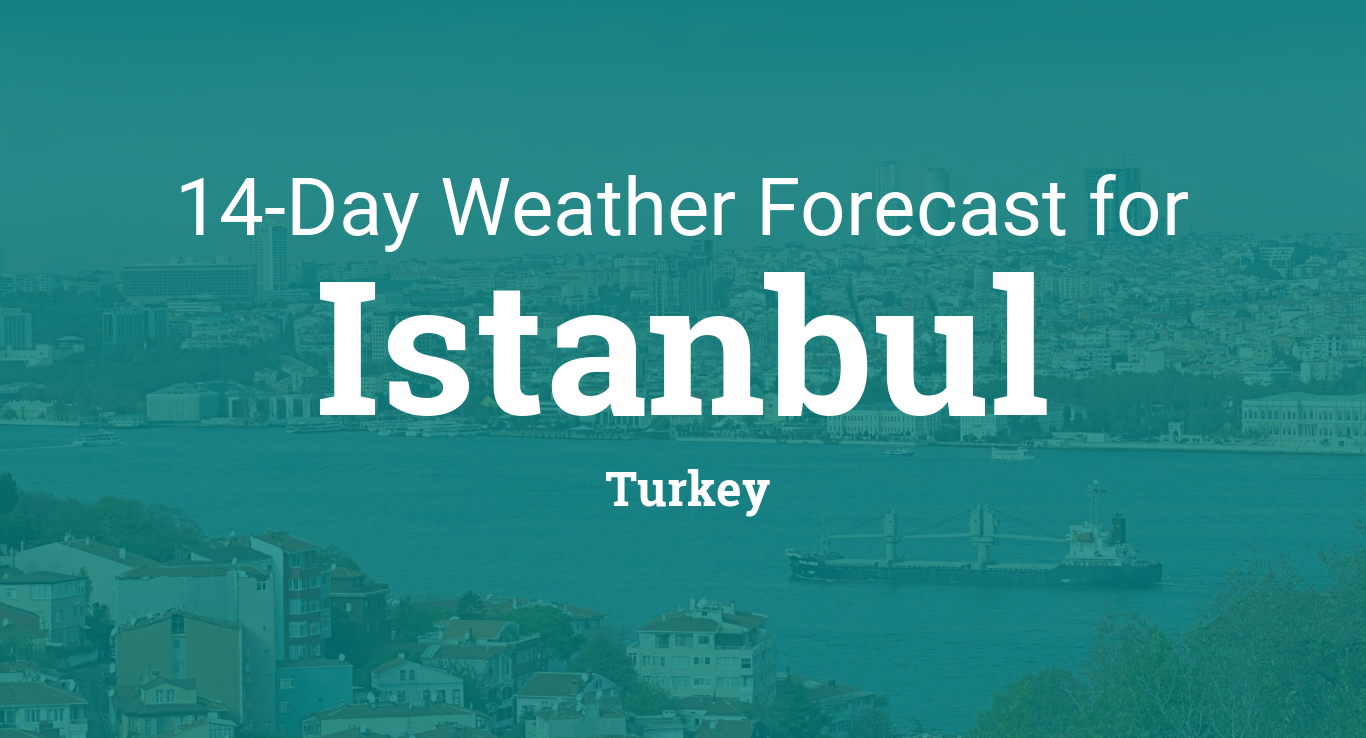 Istanbul, Turkey 14 day weather forecast