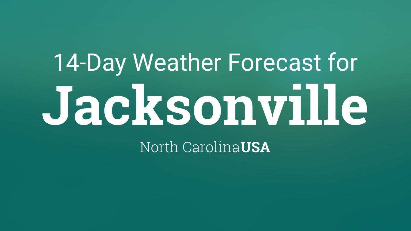 jacksonville north carolina usa 14 day weather forecast. Black Bedroom Furniture Sets. Home Design Ideas