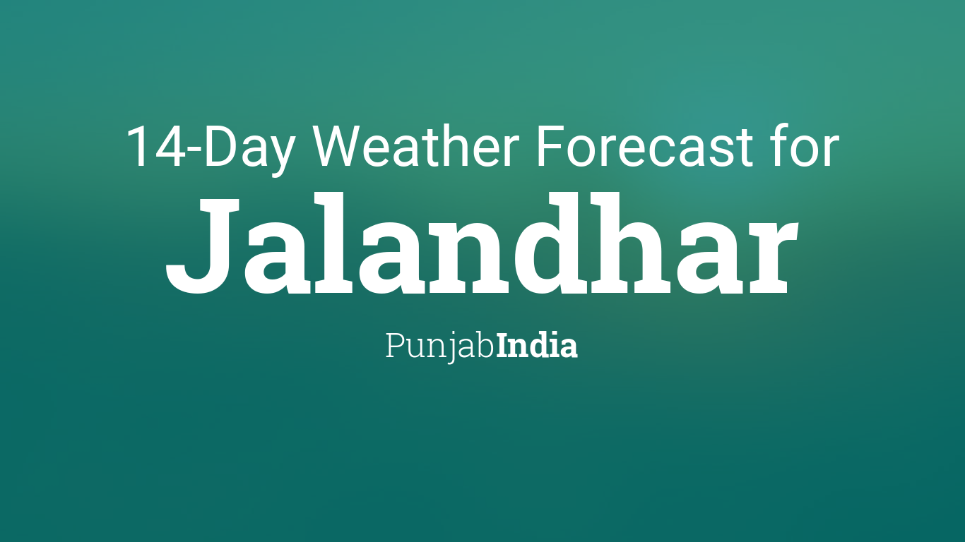 Jalandhar, Punjab, India 14 day weather forecast