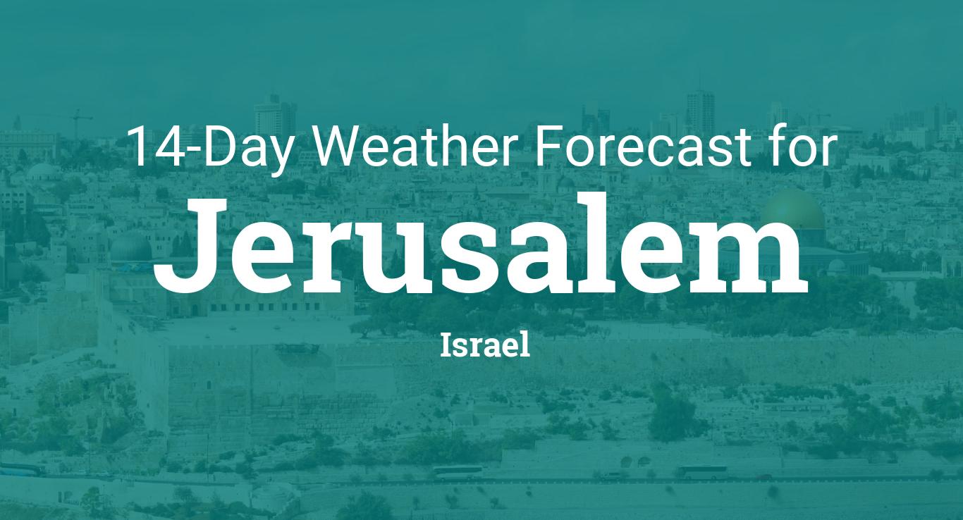 Jerusalem, Israel 14 day weather forecast