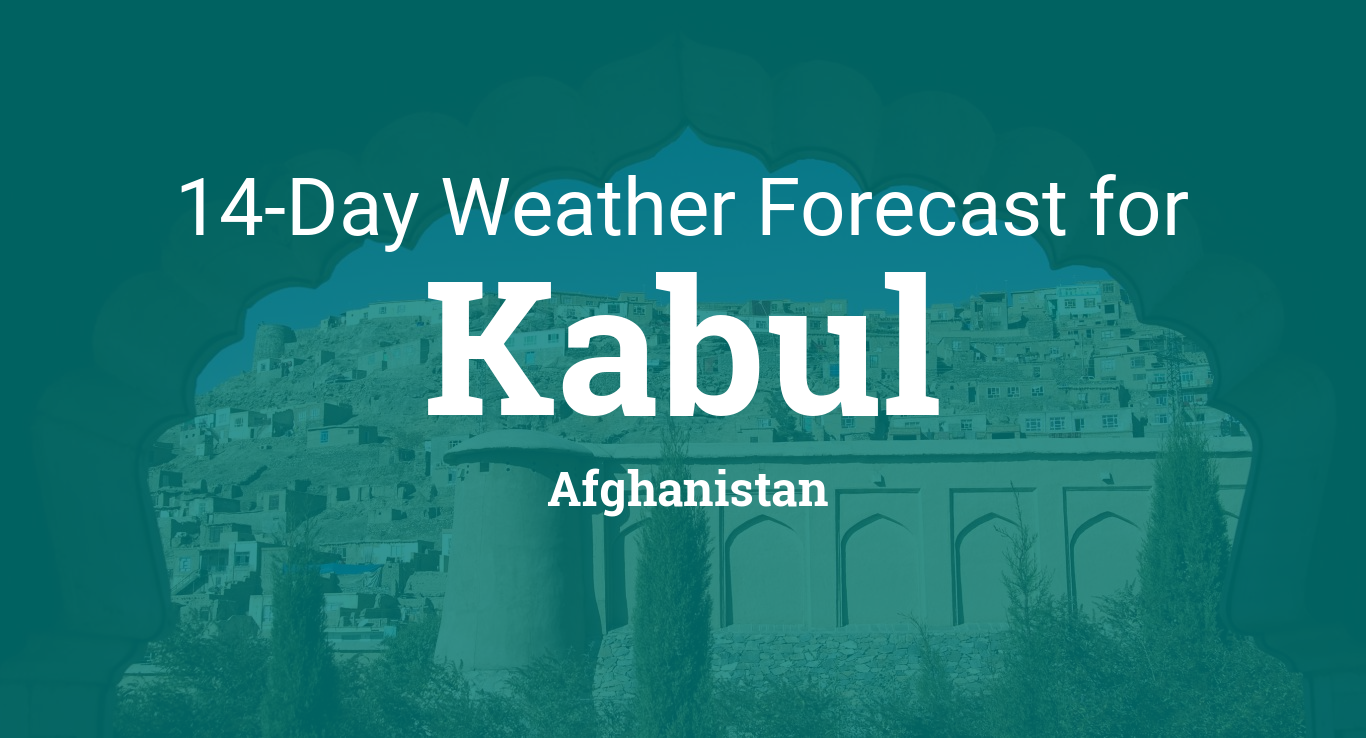 Kabul Afghanistan 14 Day Weather Forecast