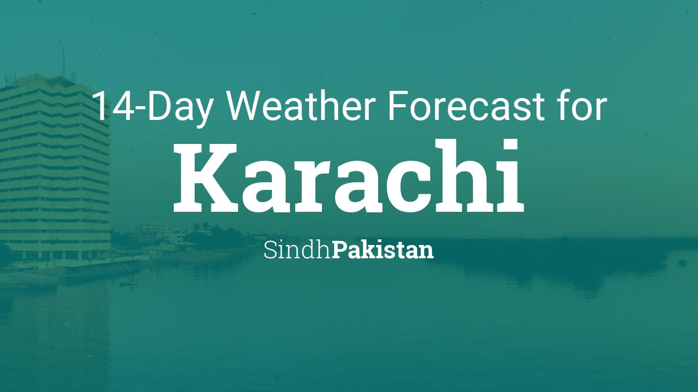 Karachi, Sindh, Pakistan 14 day weather forecast