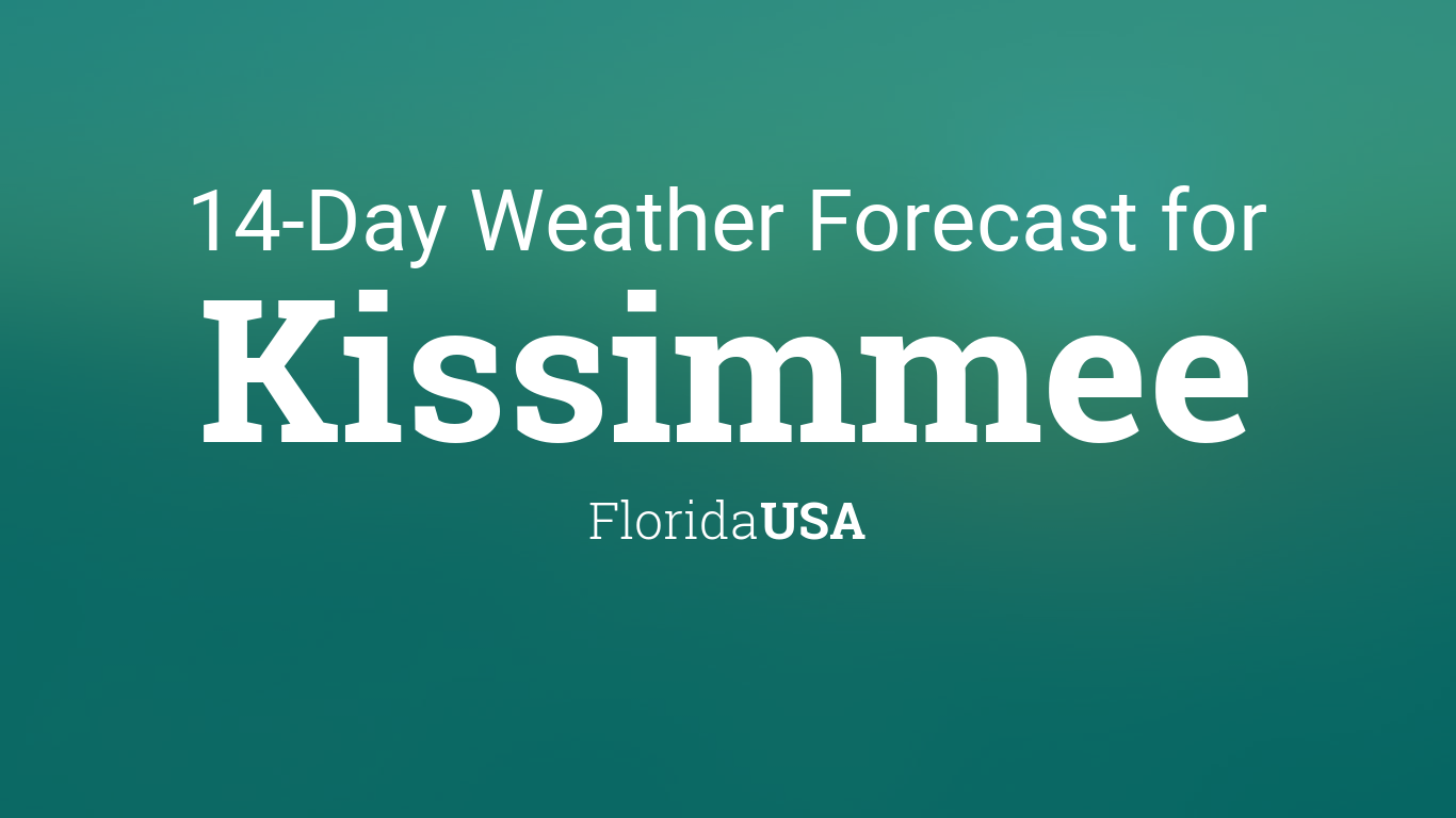 Kissimmee Florida USA Day Weather Forecast - 14 day weather for orlando florida