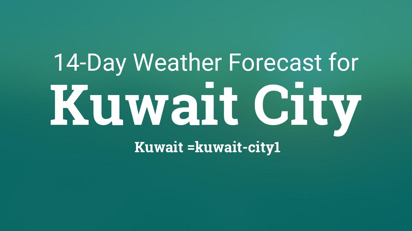 kuwait city kuwait 14 day weather forecast
