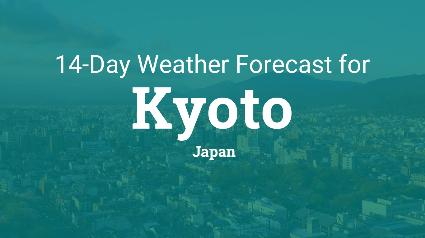 kyoto japan 14 day weather forecast