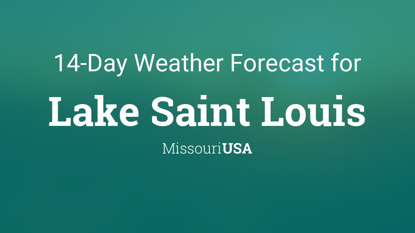 Lake Saint Louis, Missouri, USA 14 day weather forecast