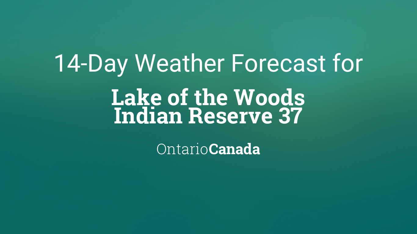 Lake of the Woods Indian Reserve 37, Ontario, Canada 14 day
