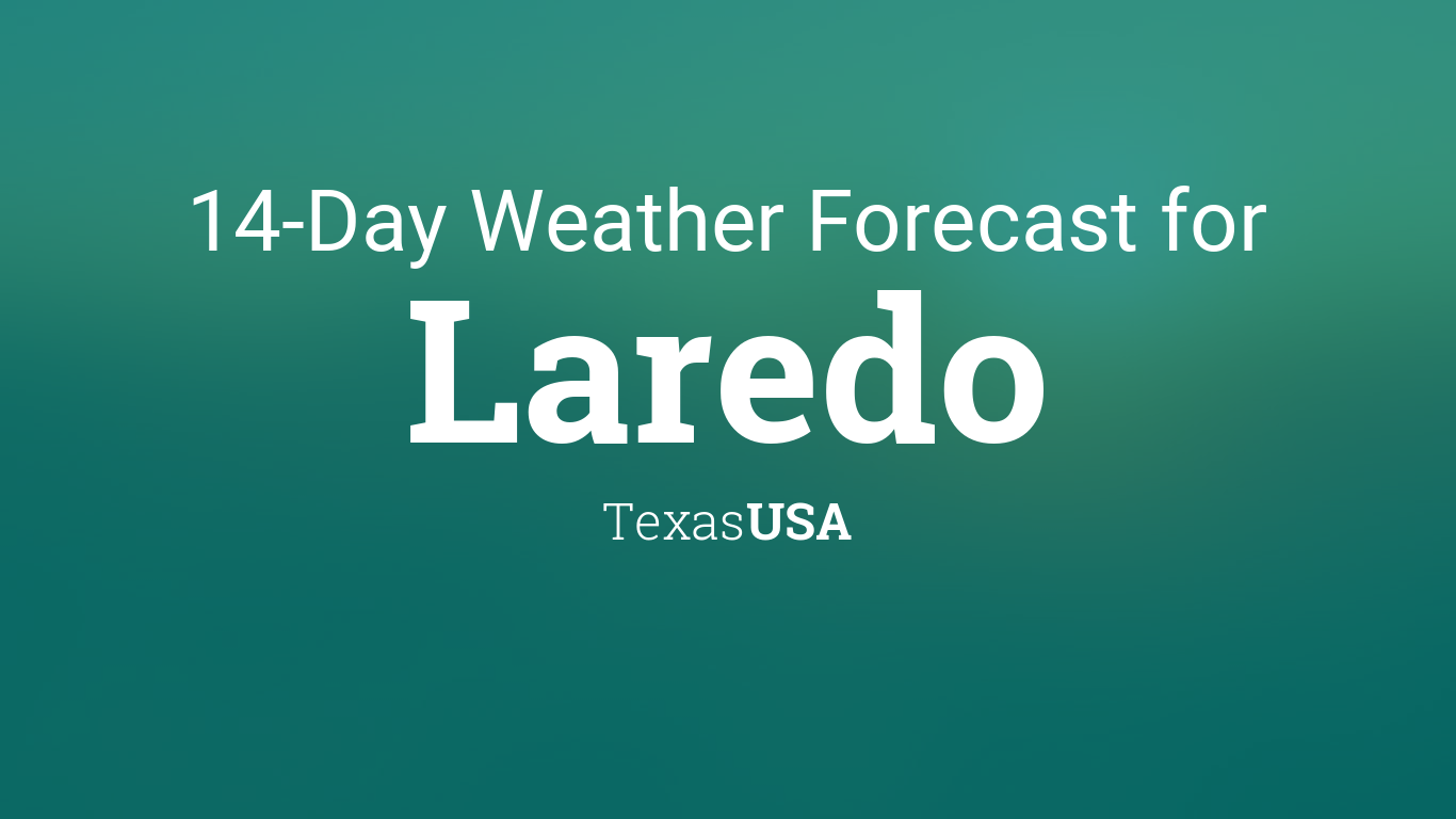 Laredo, Texas, USA 14 day weather forecast