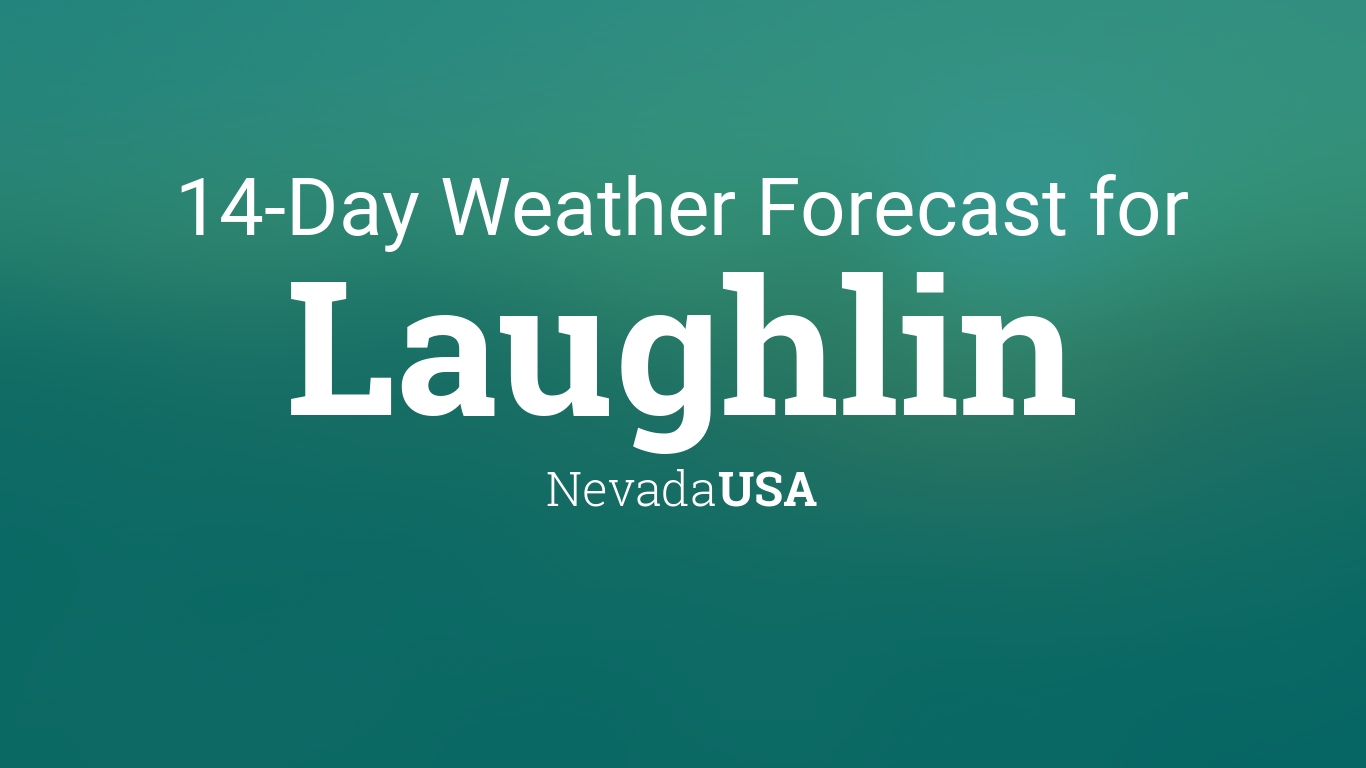 Laughlin Nevada Usa 14 Day Weather Forecast