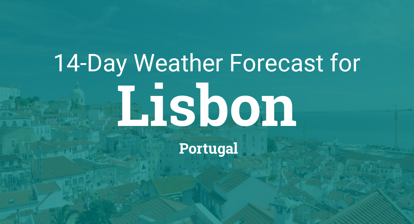 Lisbon Portugal 14 Day Weather Forecast