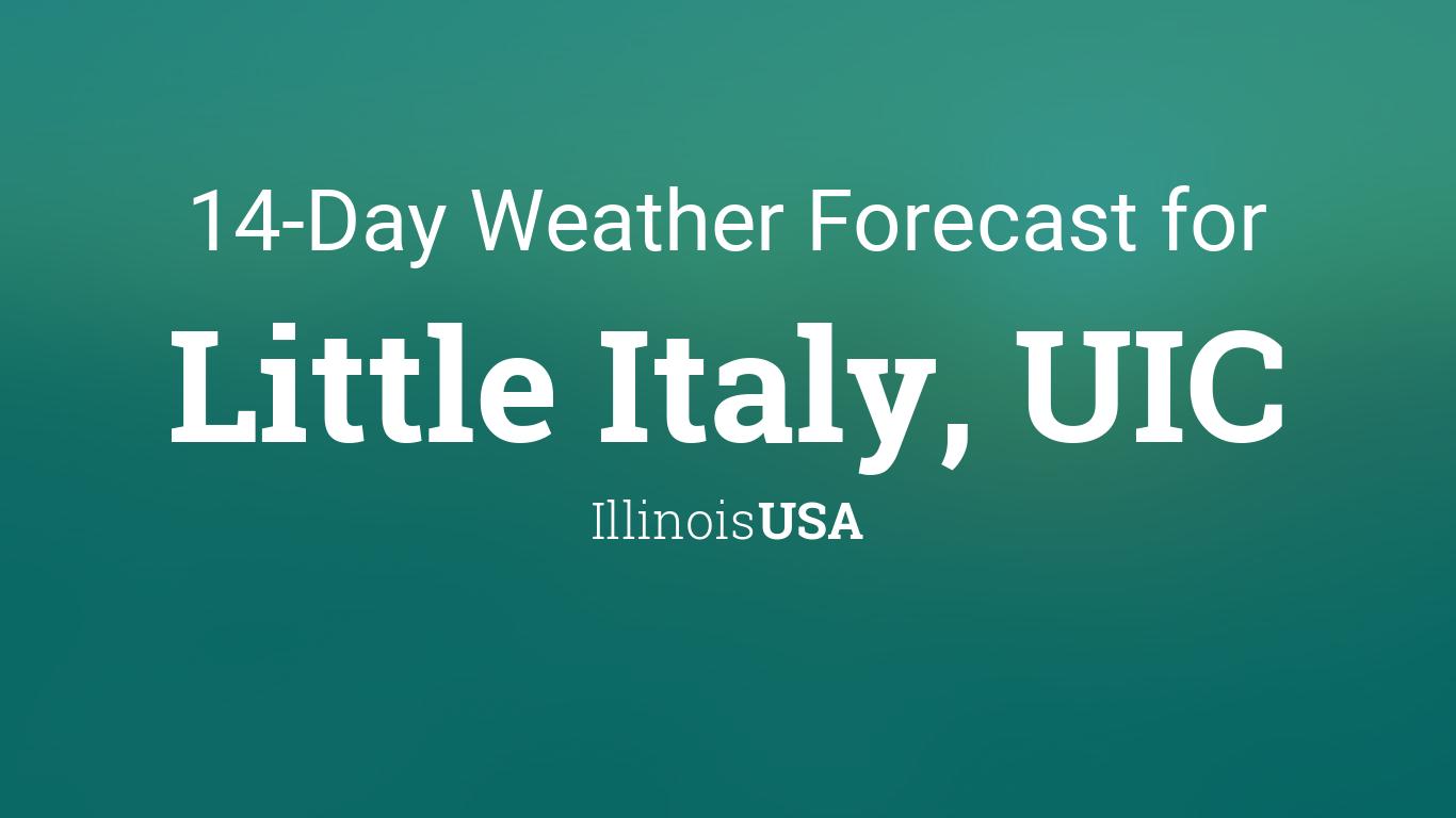 Uic 2022 Calendar.Little Italy Uic Illinois Usa 14 Day Weather Forecast