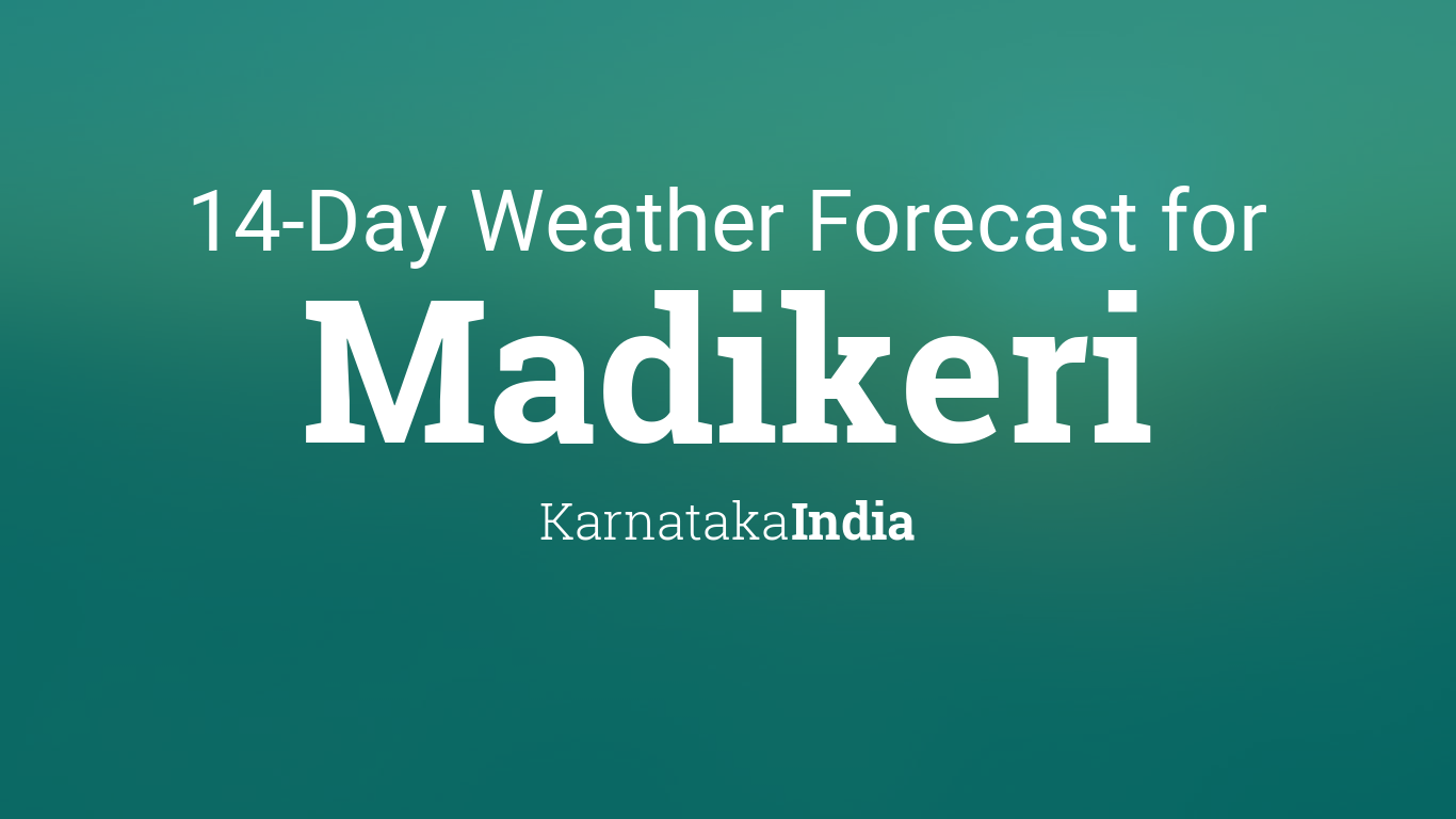 Madikeri, Karnataka, India 14 day weather forecast