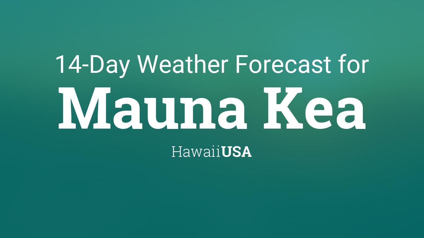 Mauna Kea Hawaii Usa 14 Day Weather Forecast