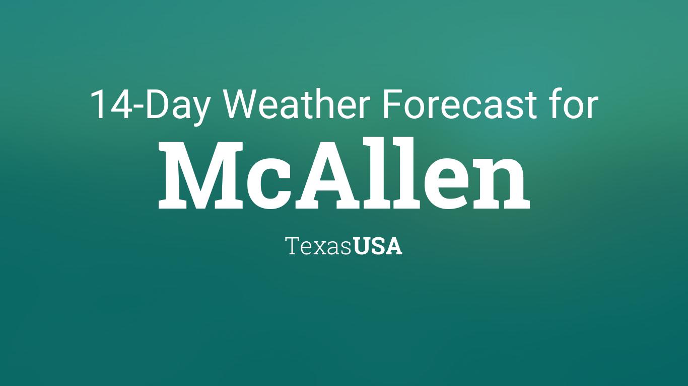 Mcallen Texas Usa 14 Day Weather Forecast
