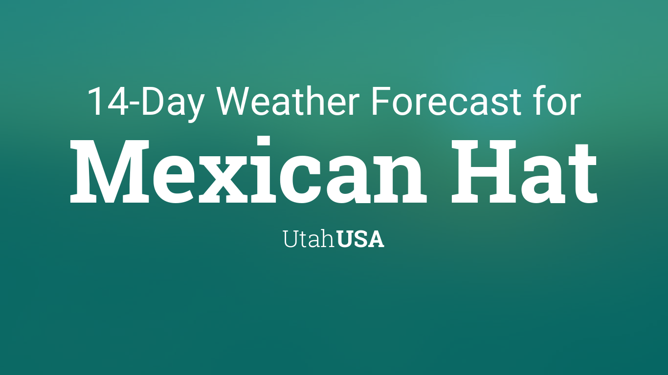Best Price Mexican Hat Utah Weather 8b074 E0913