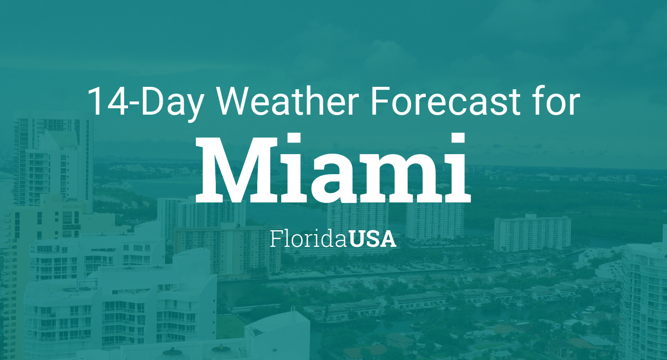 Miami Florida Usa 14 Day Weather Forecast