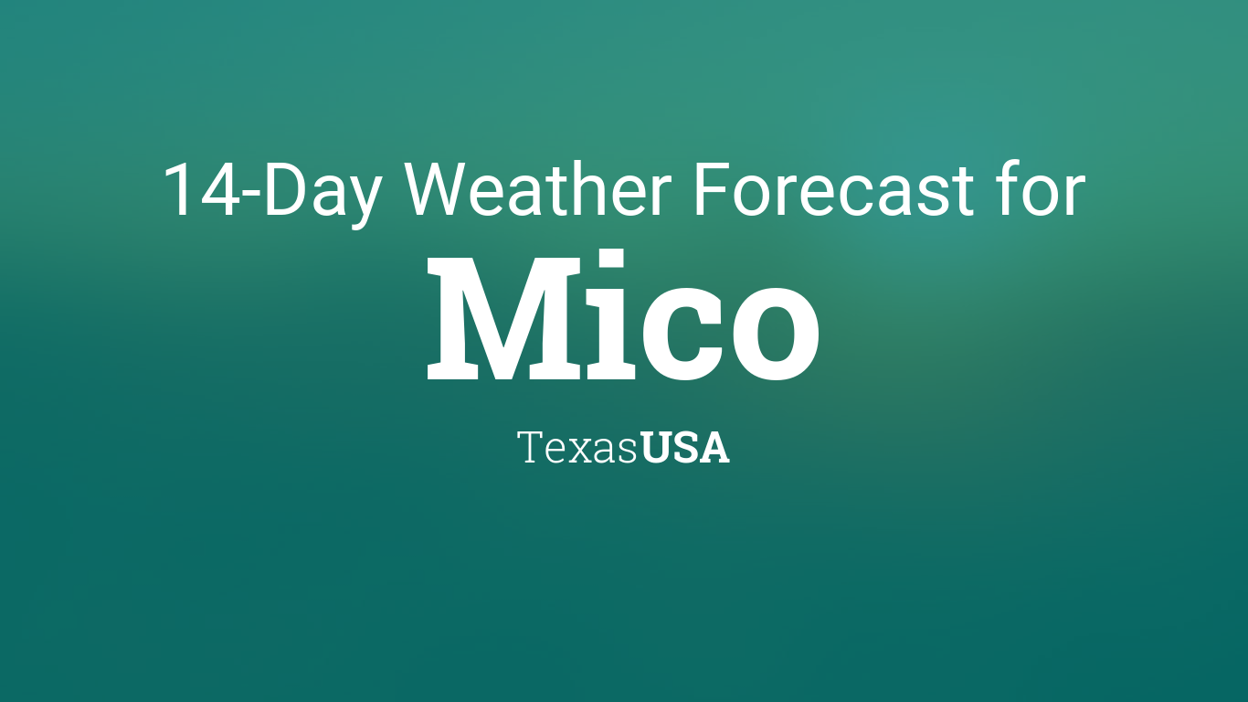 Weather Forecast Christmas 2020 Mico Tx Mico, Texas, USA 14 day weather forecast