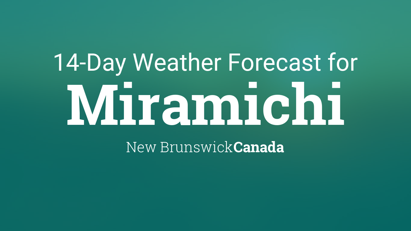 Calendar Monthly Canada : Miramichi new brunswick canada day weather forecast