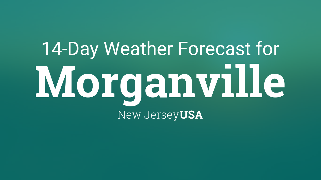 Morganville New Jersey Usa 14 Day Weather Forecast