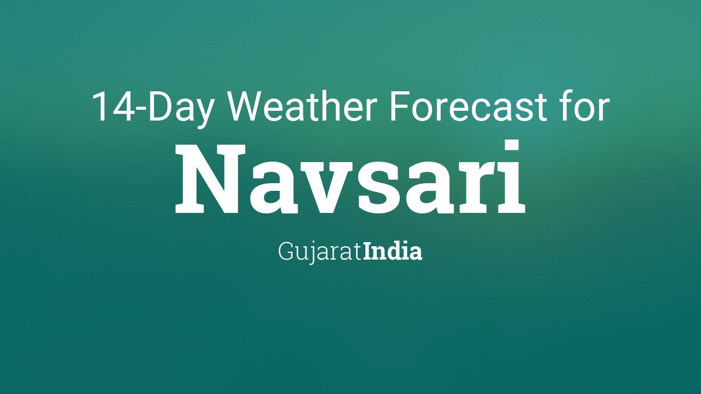 Navsari, Gujarat, India 14 day weather forecast