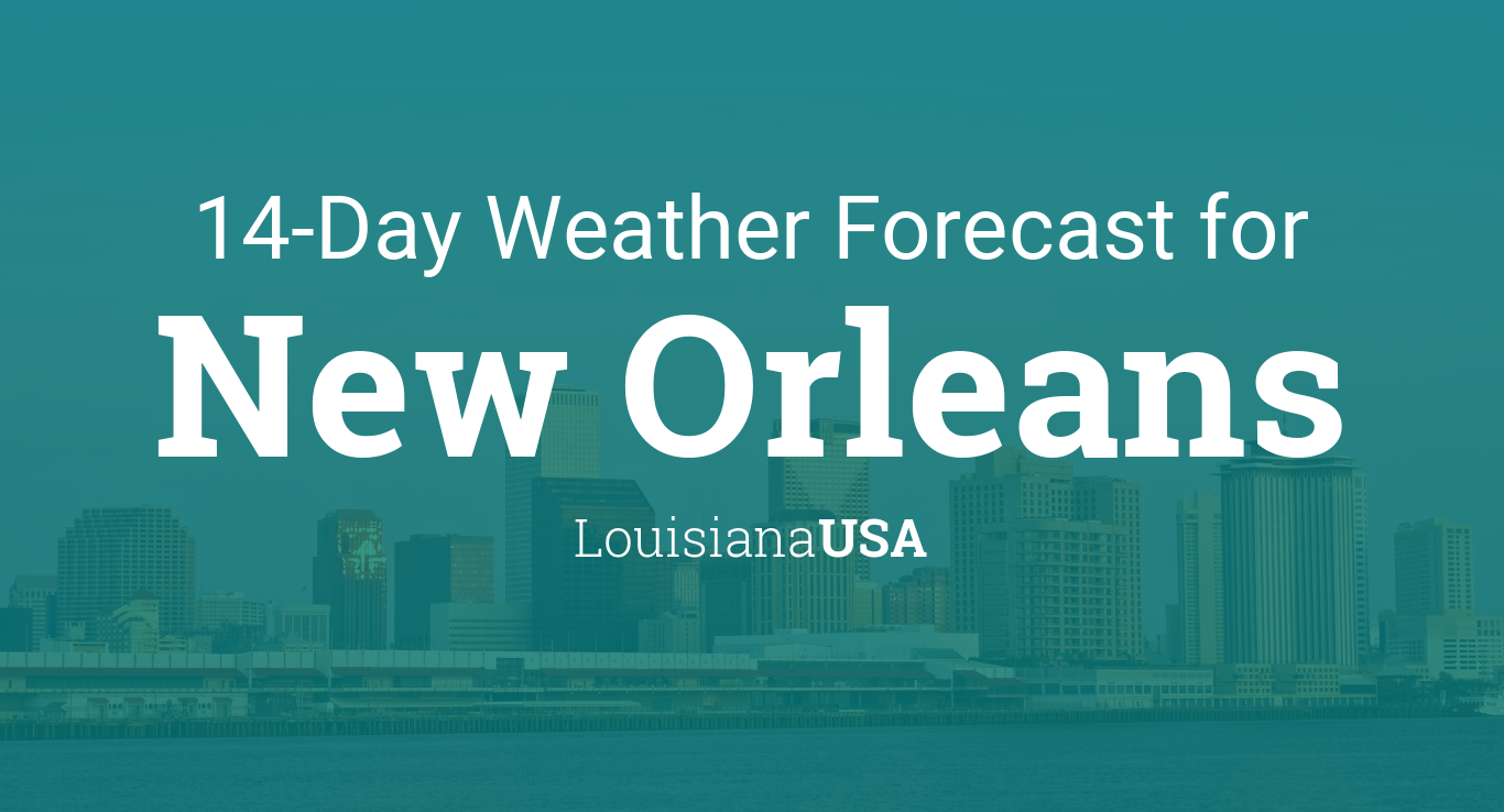 New Orleans Louisiana USA 14 day weather forecast