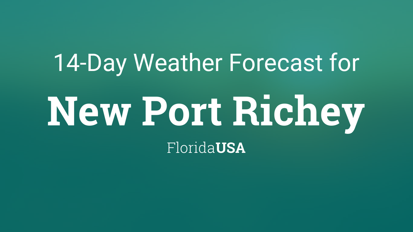 New Port Richey, Florida, USA 14 day weather forecast