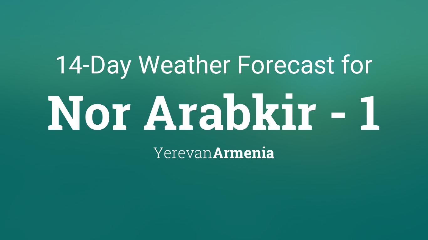 Nor Arabkir - 1, Armenia 14 day weather forecast
