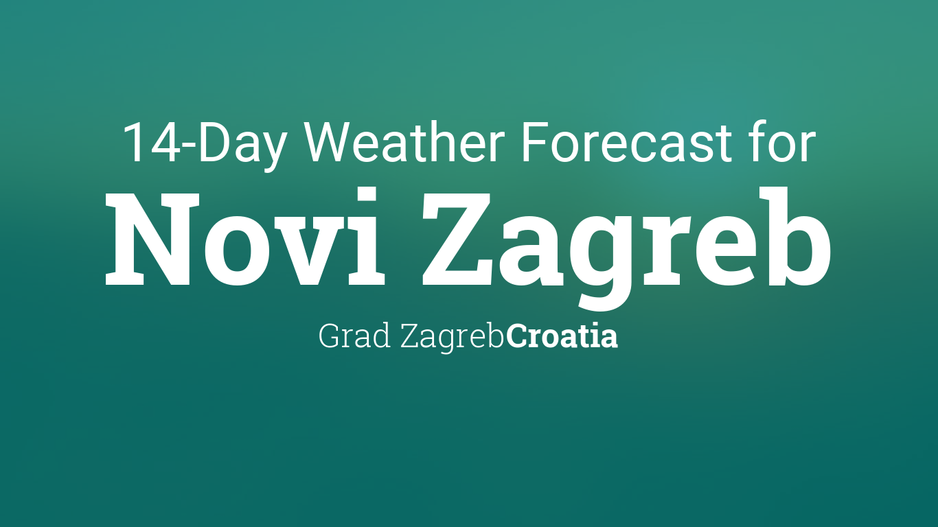 Novi Zagreb Croatia 14 Day Weather Forecast