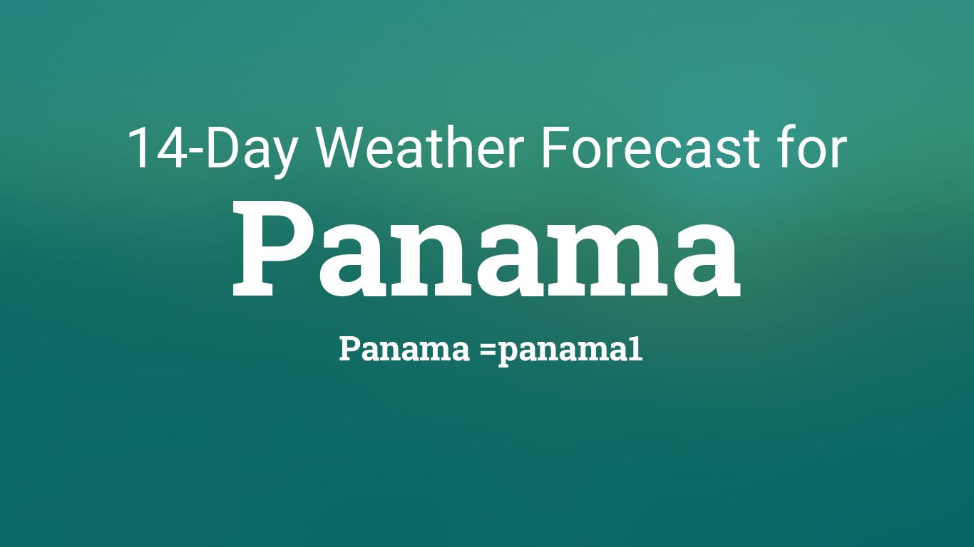 panama panama 14 day weather forecast. Black Bedroom Furniture Sets. Home Design Ideas