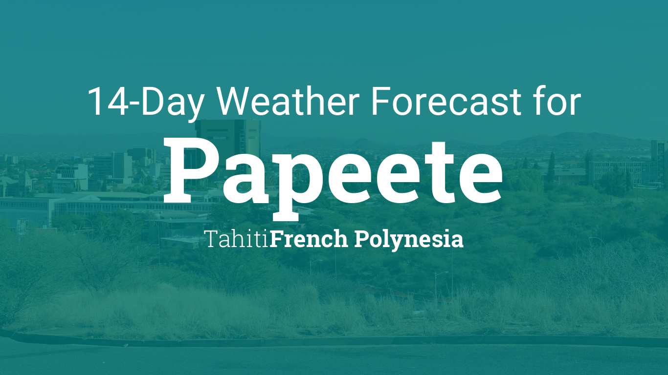 Pate, Tahiti, French Polynesia 14 day weather forecast on
