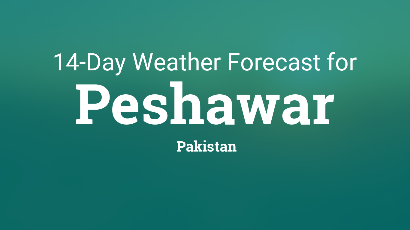 Peshawar, Pakistan 14 day weather forecast
