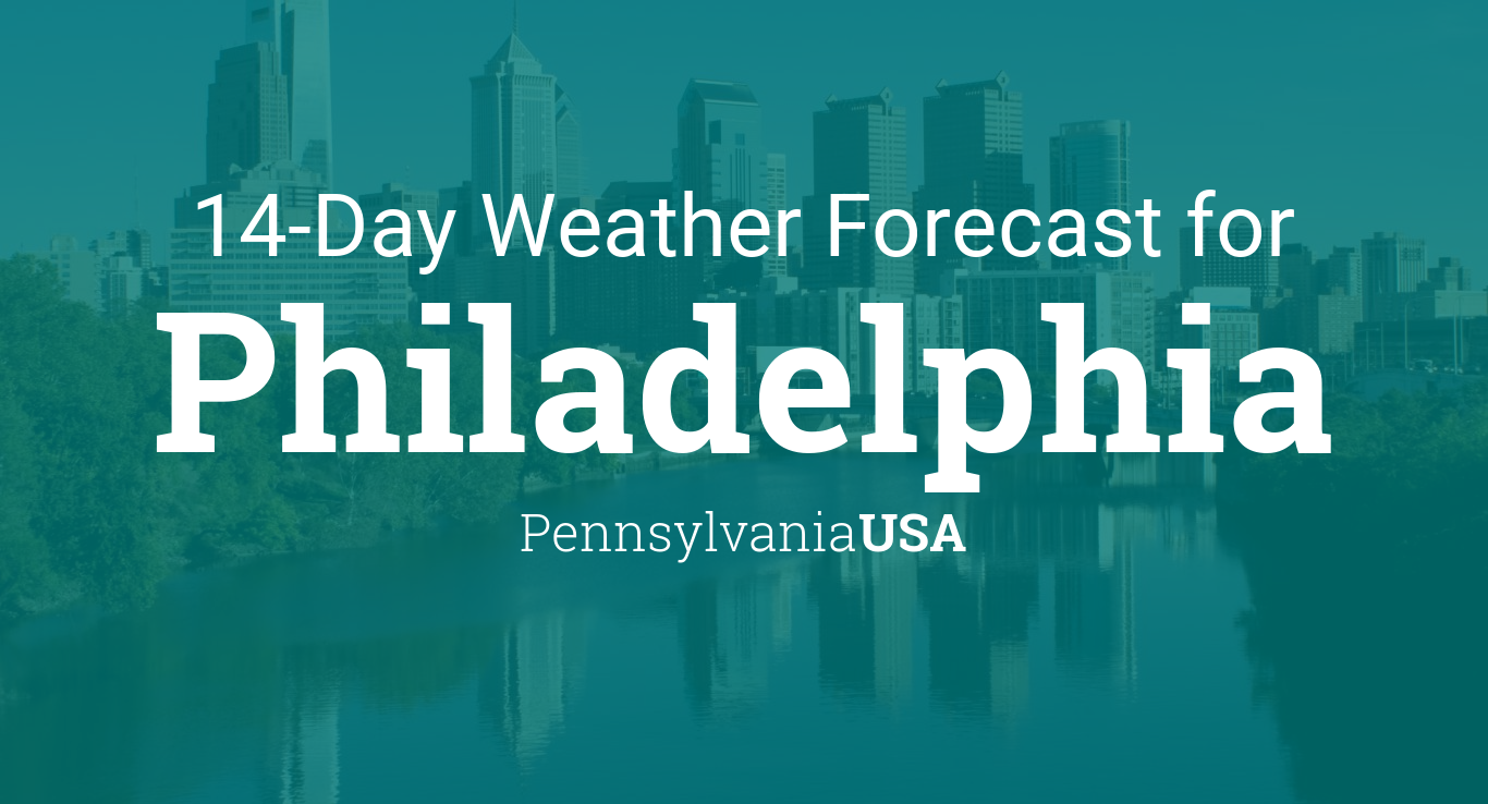 Philadelphia Pennsylvania USA Day Weather Forecast - Weather philadelphia 10 day