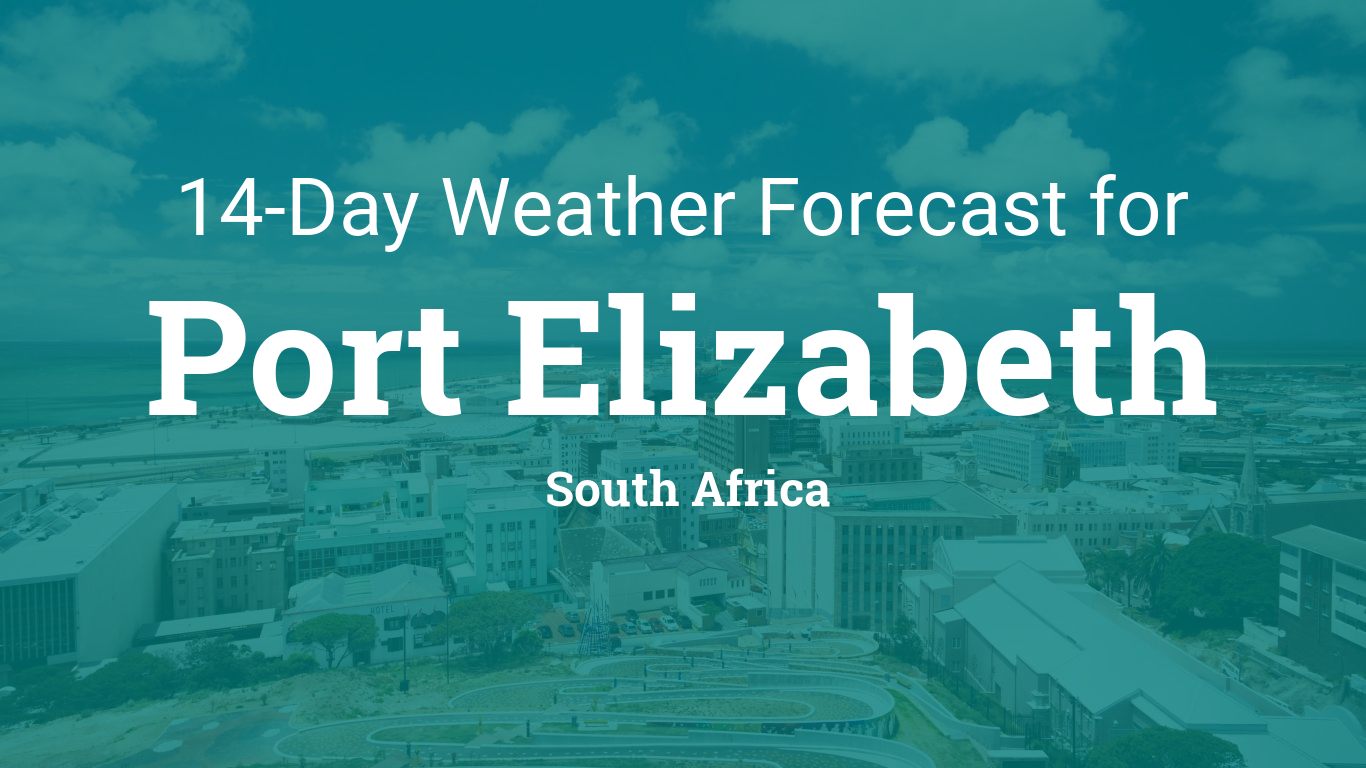 Port elizabeth south africa 14 day weather forecast - What is the weather in port elizabeth ...