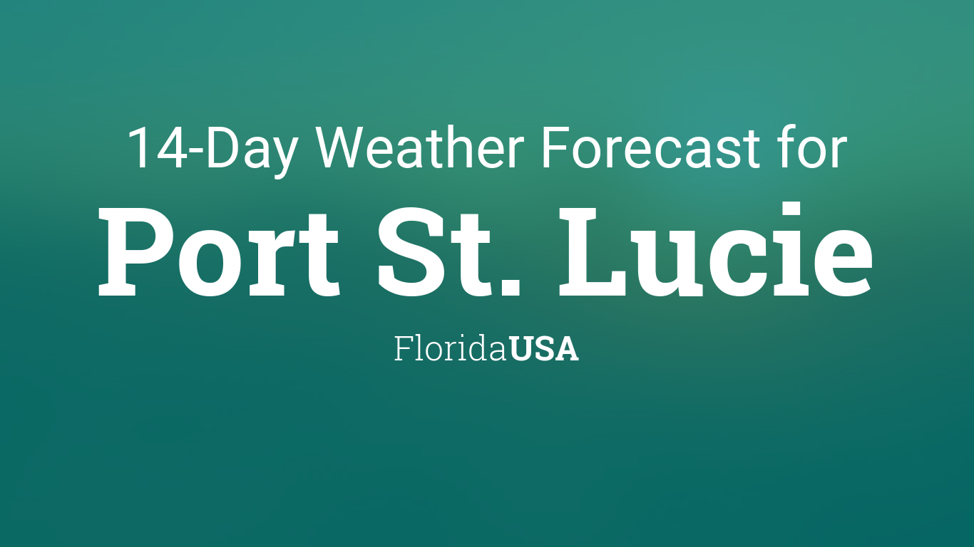 Christmas Day 2020 Weather Forecast Port St Lucie Florida Port St. Lucie, Florida, USA 14 day weather forecast