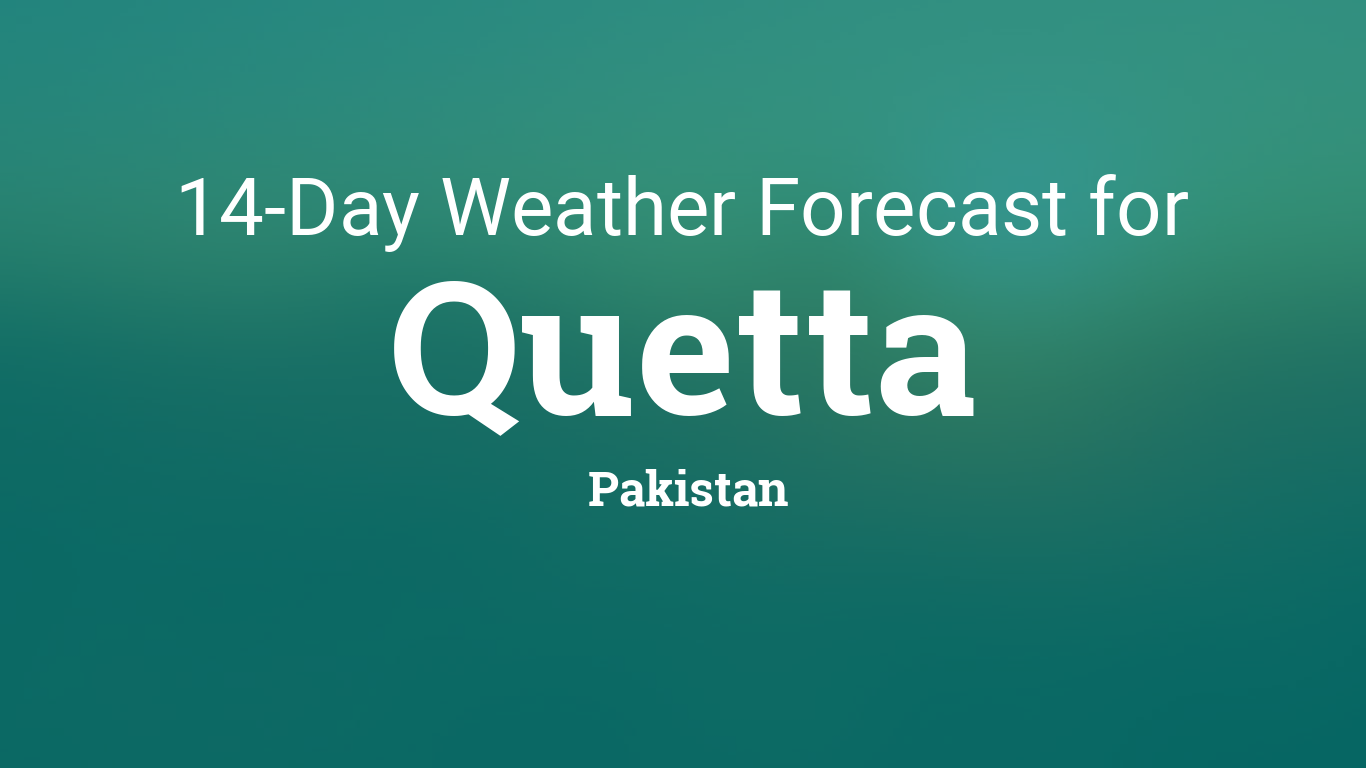 Quetta, Pakistan 14 day weather forecast