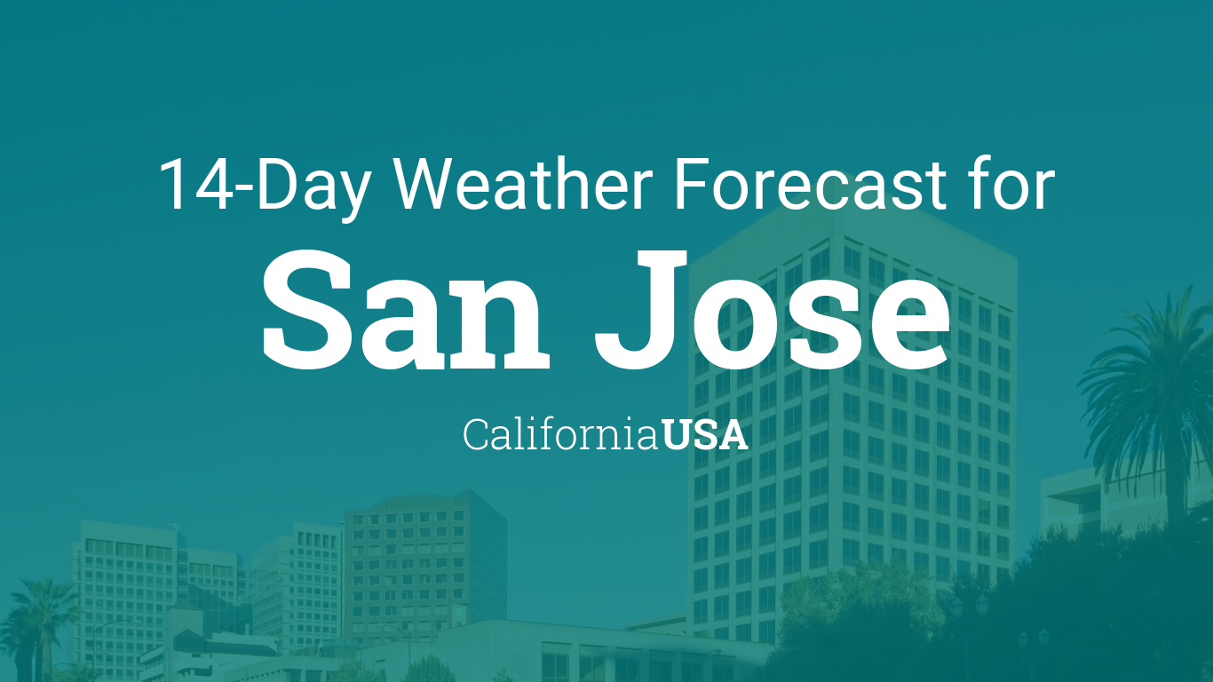 San Jose California USA  Day Weather Forecast - Us weather map next 5 days