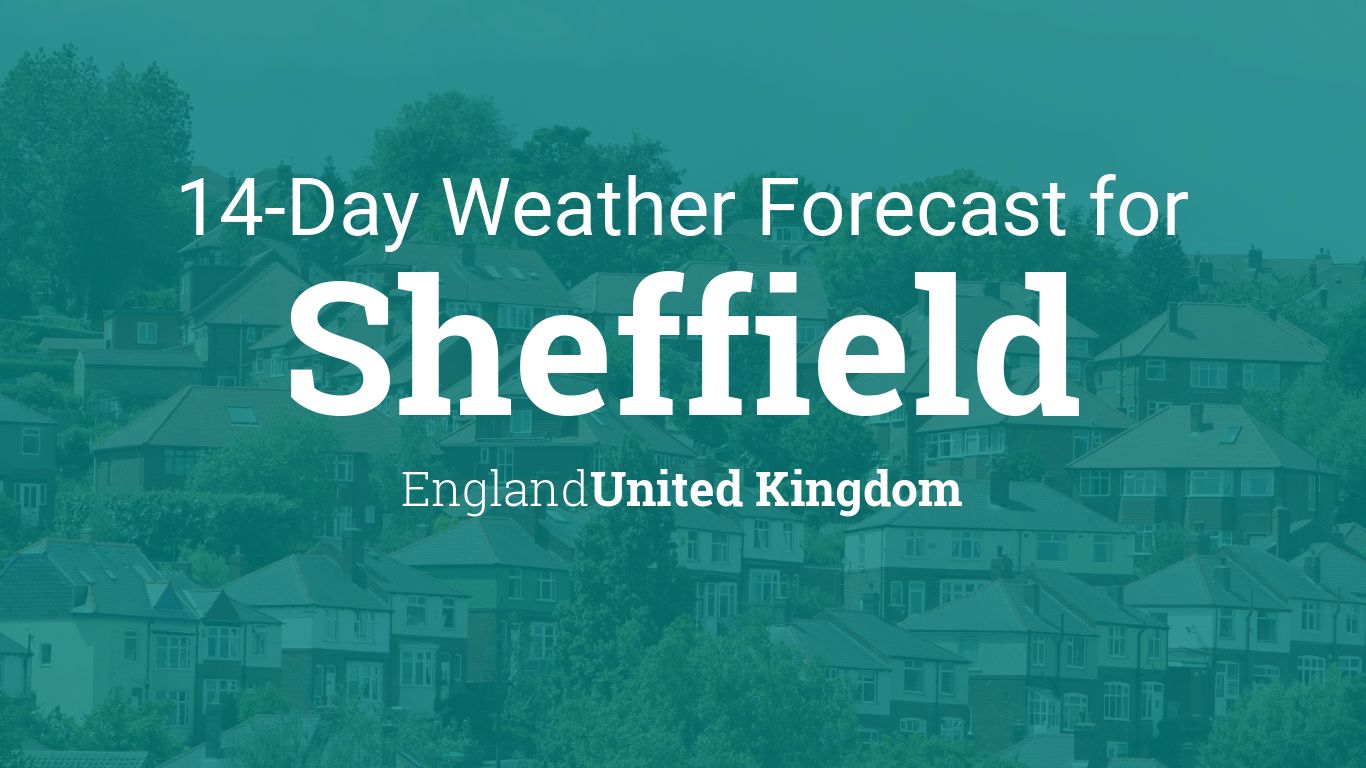 Sheffield, England, United Kingdom 14 day weather forecast