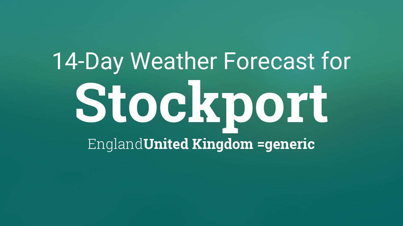 stockport england united kingdom 14 day weather forecast. Black Bedroom Furniture Sets. Home Design Ideas