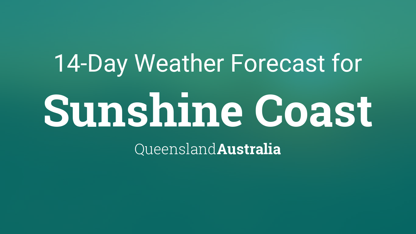 Sunshine Coast, Queensland, Australia 14 day weather forecast