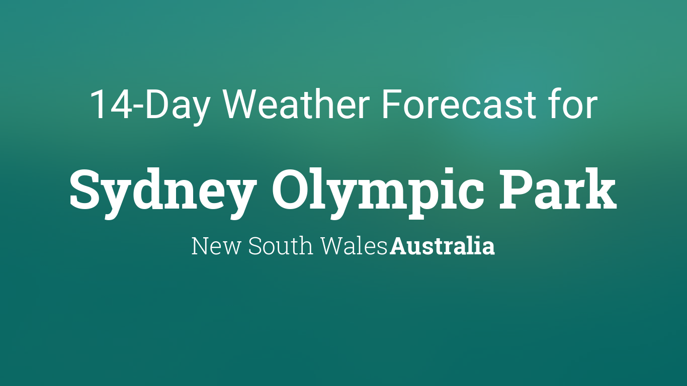 Sydney Olympic Park New South Wales Australia 14 Day Weather Forecast