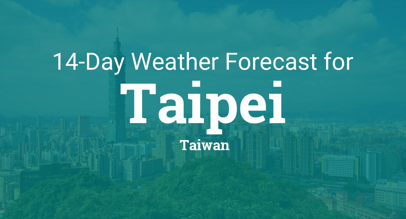 Taipei Taiwan 14 Day Weather Forecast