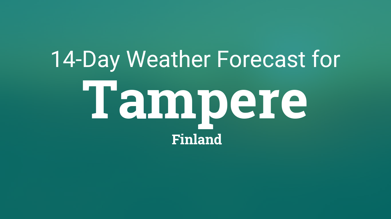 Tampere Finland 14 Day Weather Forecast