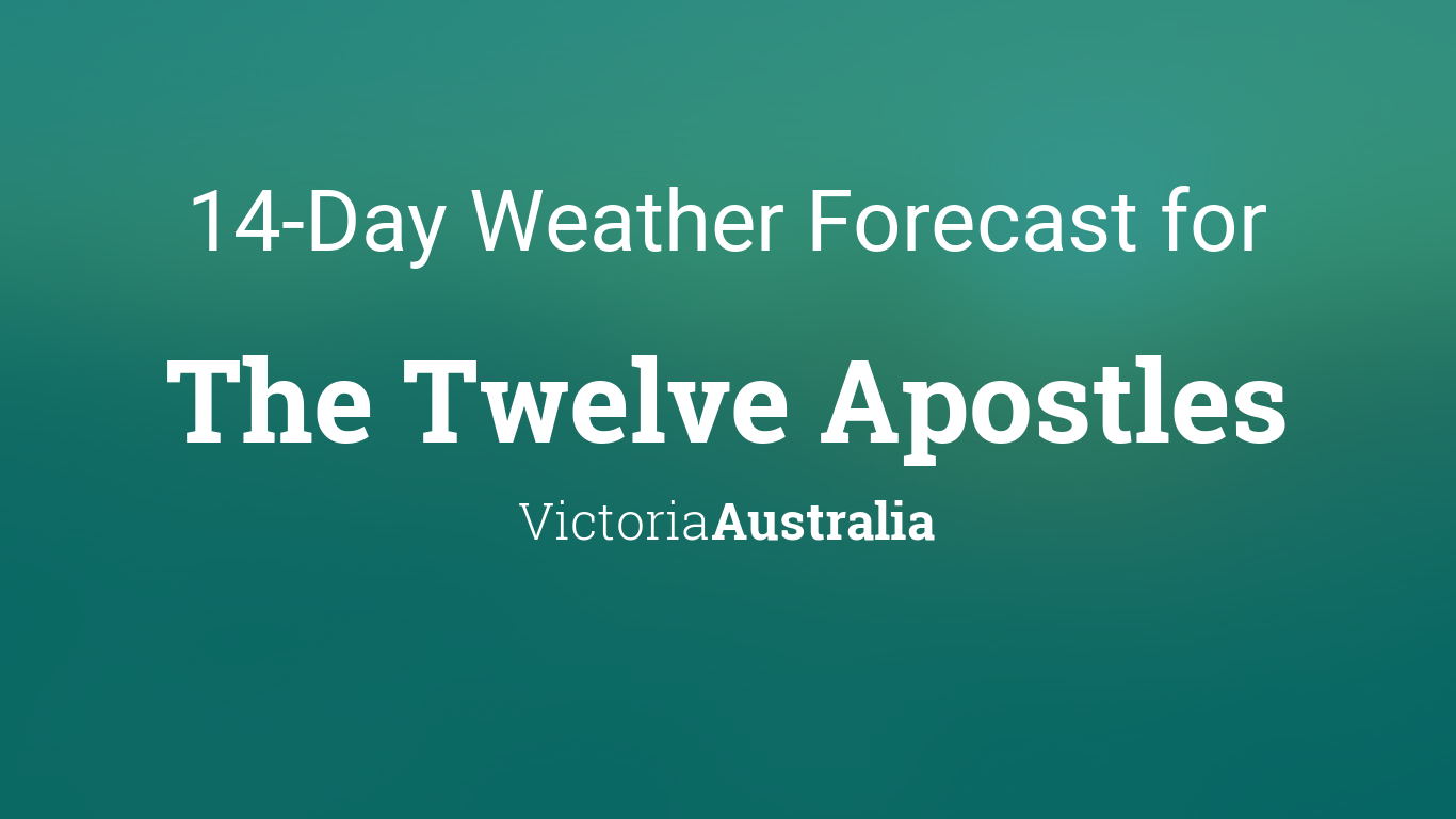 The Twelve Apostles, Victoria, Australia 14 day weather forecast
