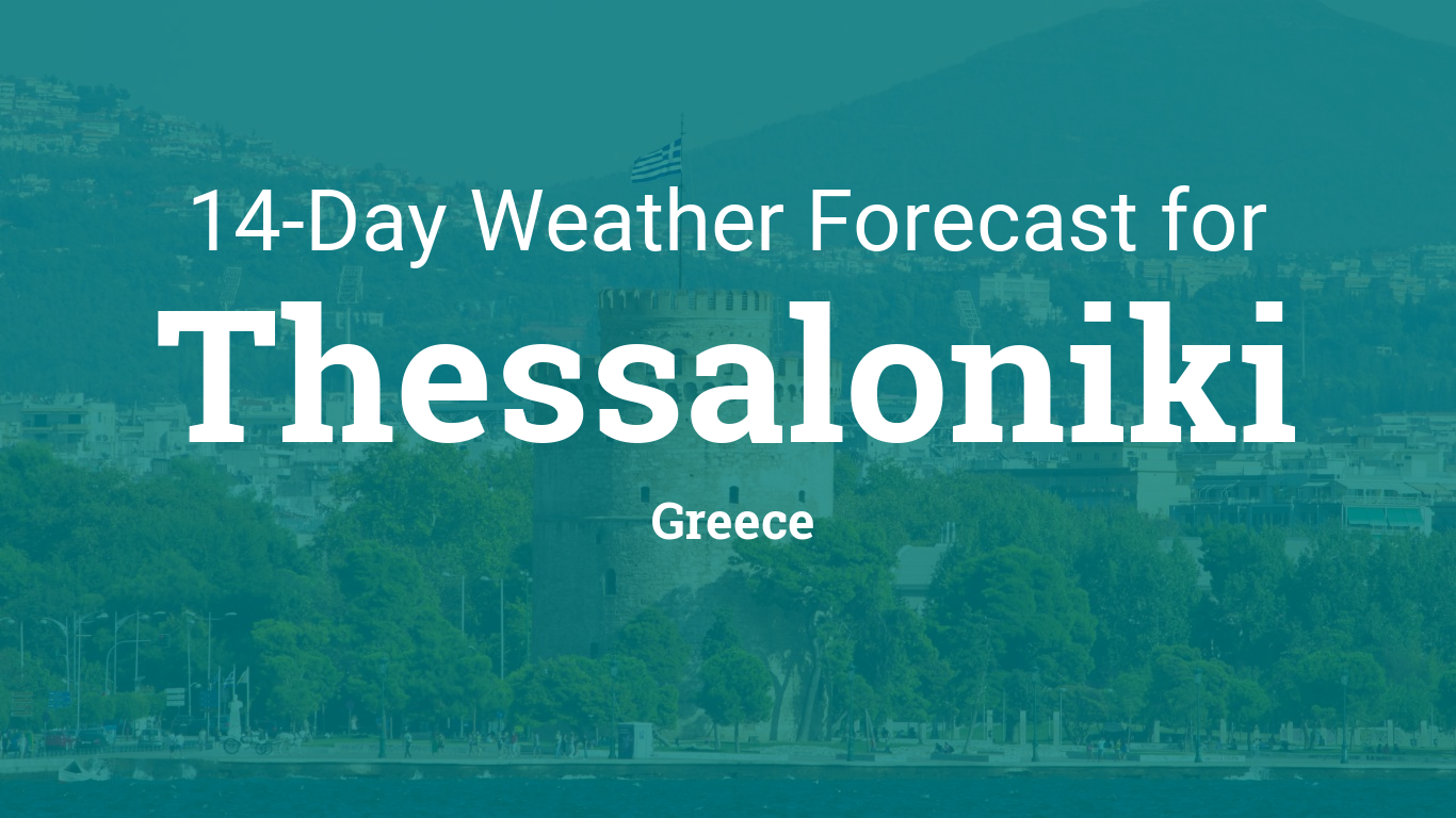 Thessaloniki, Greece 14 day weather forecast