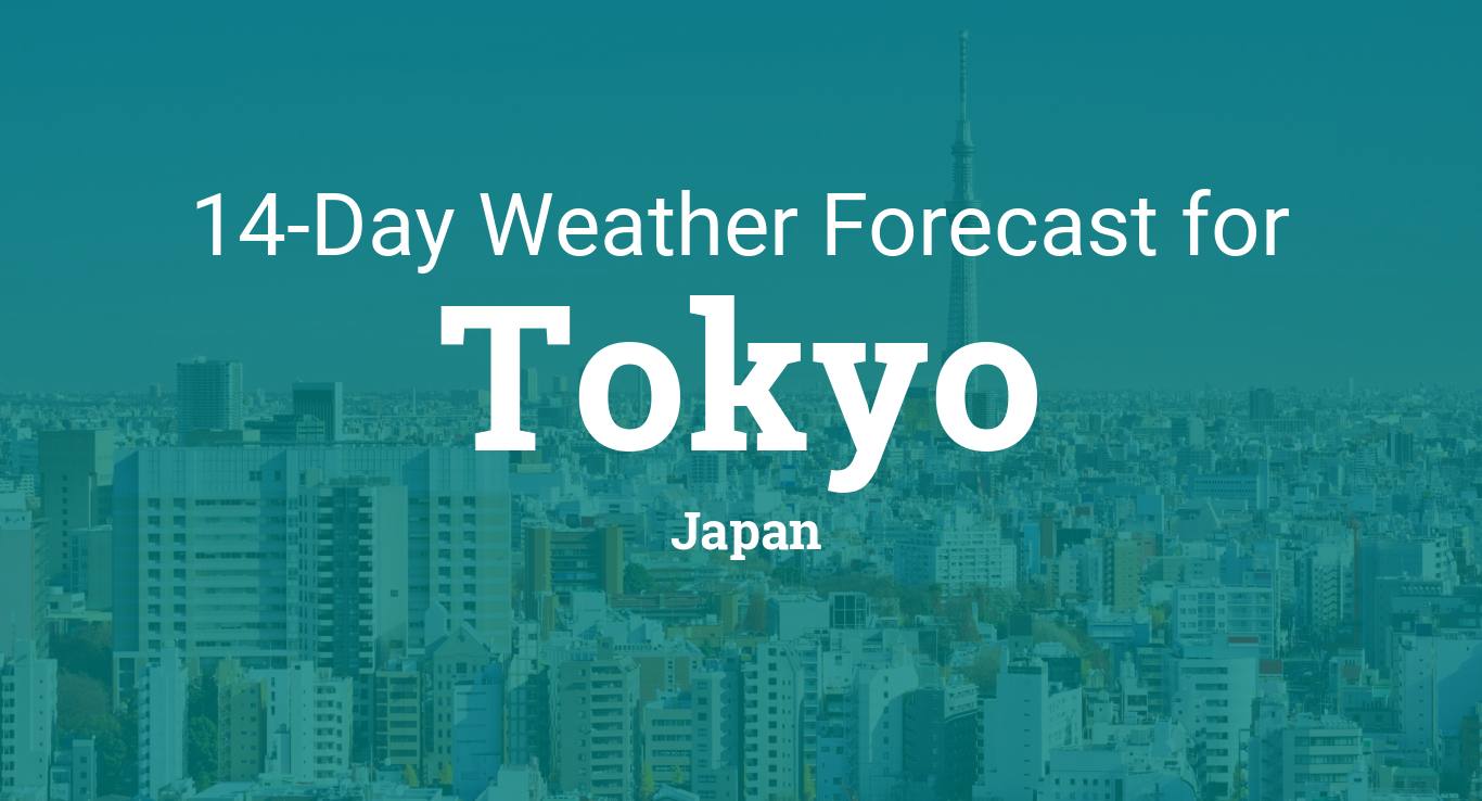 Tokyo Japan 14 Day Weather Forecast