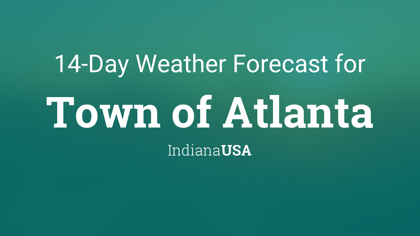 Town of Atlanta, Indiana, USA 14 day weather forecast