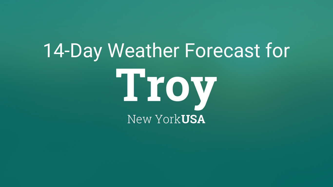 Troy, New York, USA 14 day weather forecast
