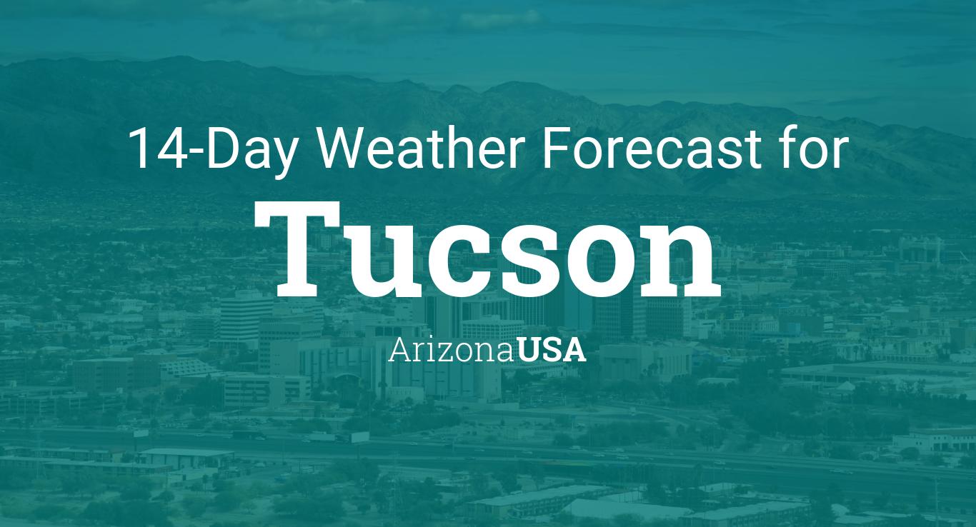 Tucson Arizona Usa 14 Day Weather Forecast