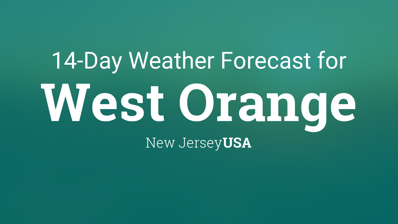 West Orange New Jersey Usa 14 Day Weather Forecast For west orange, new jersey. usa 14 day weather forecast