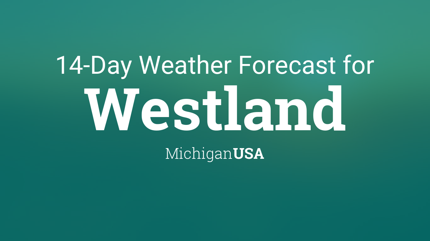 Westland Michigan Usa 14 Day Weather Forecast 12,655 likes · 493 talking about this · 2,317 were here. westland michigan usa 14 day weather